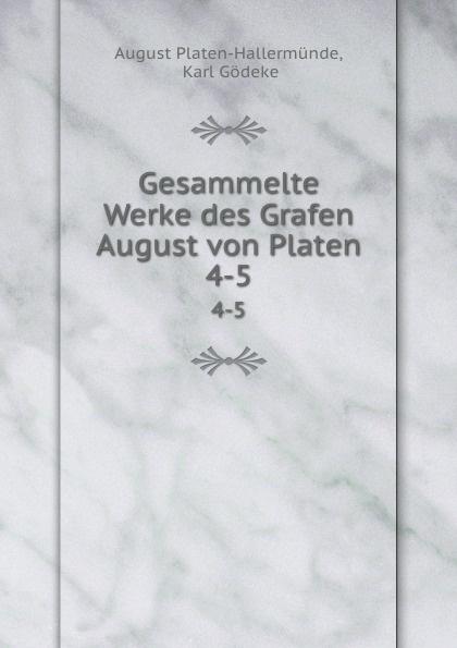 лучшая цена August Platen-Hallermünde Gesammelte Werke des Grafen August von Platen. 4-5