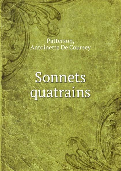 Antoinette de Coursey Patterson Sonnets . quatrains