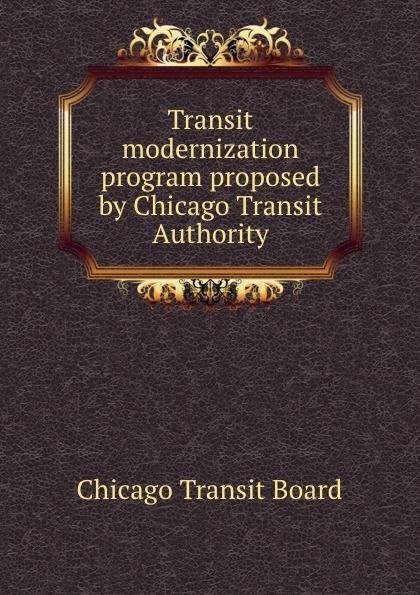 Chicago Transit Board Transit modernization program proposed by Chicago Transit Authority transit футболка
