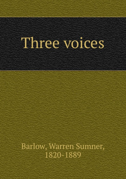 Warren Sumner Barlow Three voices