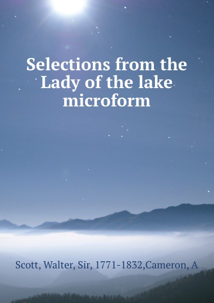 Walter Scott Selections from the Lady of the lake microform недорго, оригинальная цена