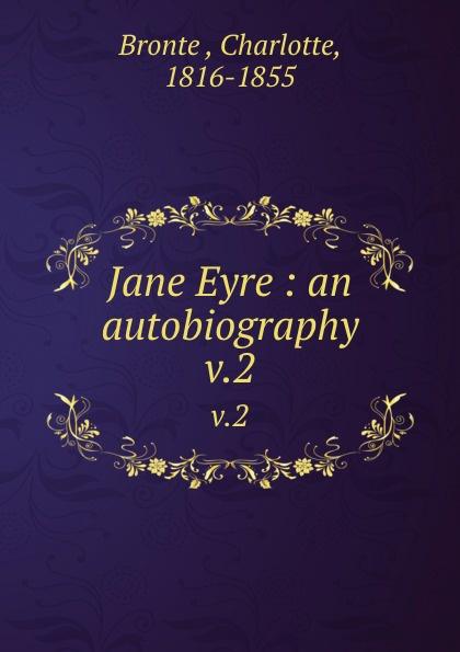 Charlotte Brontë Jane Eyre : an autobiography. v.2