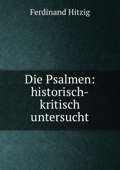 Die Psalmen: historisch-kritisch untersucht