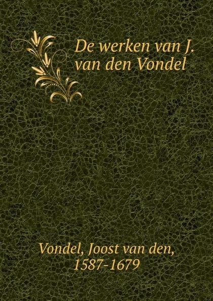 лучшая цена Joost van den Vondel De werken van J. van den Vondel