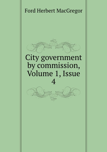 City government by commission, Volume 1,.Issue 4