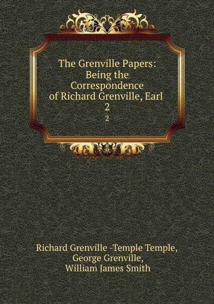 Richard Grenville-Temple Temple The Grenville Papers: Being the Correspondence of Richard Grenville, Earl . 2 richard brauer richard brauer collected papers – finite groups v 2