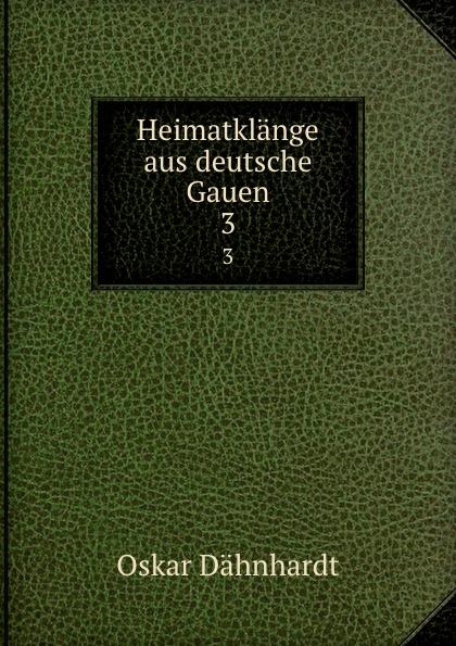 Oskar Dähnhardt Heimatklange aus deutsche Gauen. 3 oskar dähnhardt griechische dramen