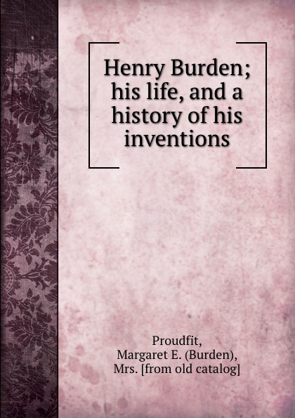 Burden Proudfit Henry Burden; his life, and a history of his inventions hk 816 4000 5 high burden split core current transformer open type