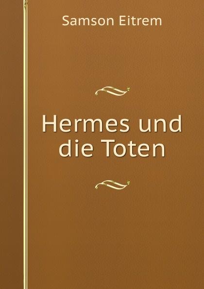 Samson Eitrem Hermes und die Toten