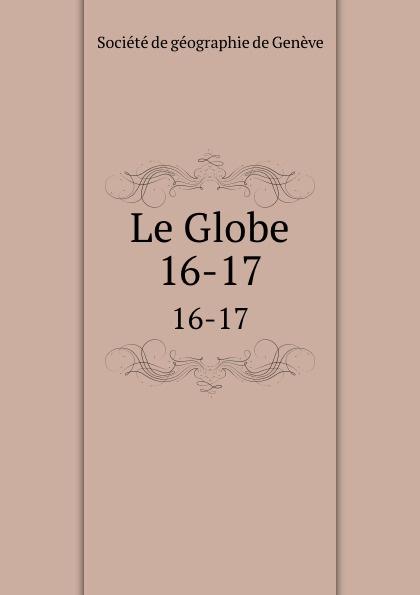 Le Globe. 16-17