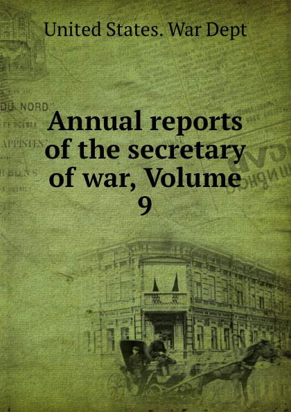 Annual reports of the secretary of war, Volume 9 reports of the survey botanical series volume 9