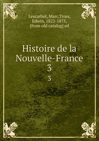 Marc Lescarbot Histoire de la Nouvelle-France. 3