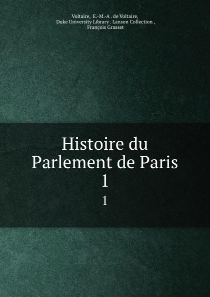 E.M. A. de Voltaire Histoire du Parlement de Paris. 1