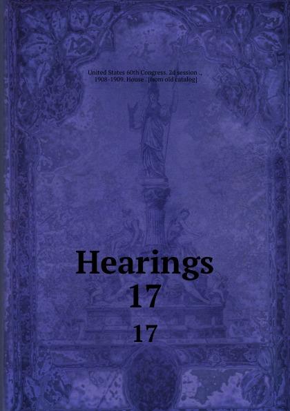 Hearings. 17