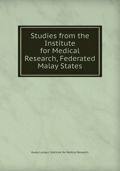 Kuala Lumpur Studies from the Institute for Medical Research, Federated Malay States недорго, оригинальная цена