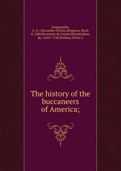 цены на Alexandre Olivier Exquemelin The history of the buccaneers of America;  в интернет-магазинах
