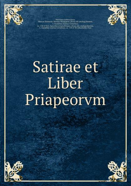 Petronius Arbiter Satirae et Liber Priapeorvm petronius arbiter satirarum reliquiae adiectus est liber priapeorum latin edition