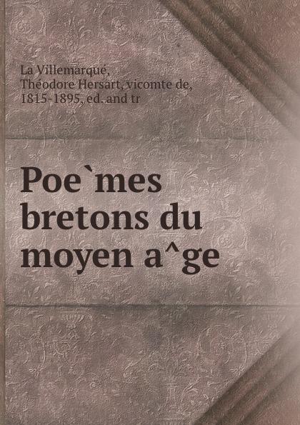 Théodore Hersart La Villemarqué Poemes bretons du moyen age цены
