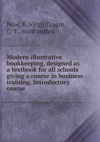 E. Virgil Neal Modern illustrative bookkeeping, designed as a textbook for all schools giving a course in business training. Introductory course lois rudnick p american identities an introductory textbook