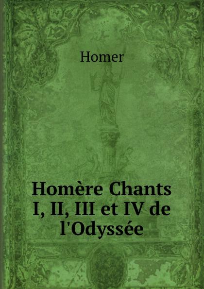 Homer Homere Chants I, II, III et IV de l.Odyssee