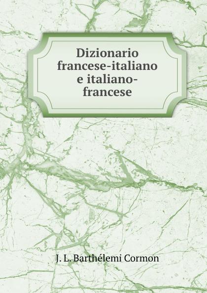 J.L. Barthélemi Cormon Dizionario francese-italiano e italiano-francese