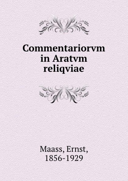 Ernst Maass Commentariorvm in Aratvm reliqviae ernst maass commentariorvm in aratvm reliqviae