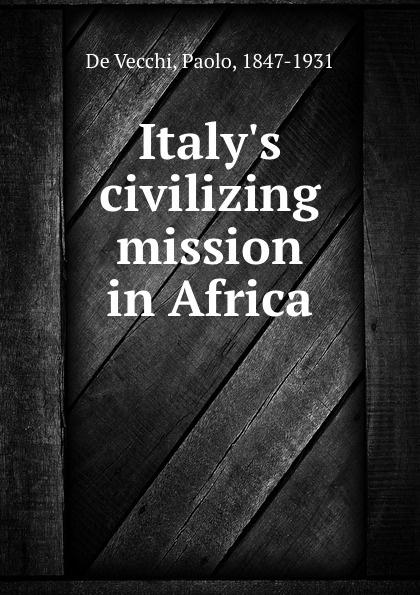 De Vecchi Italy.s civilizing mission in Africa de vecchi italy s civilizing mission in africa