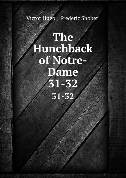 Victor Hugo The Hunchback of Notre-Dame. 31-32