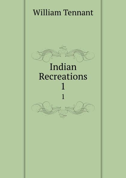 William Tennant Indian Recreations. 1