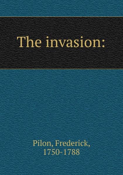 Фото - Frederick Pilon The invasion: pilon