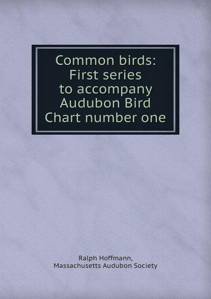 Ralph Hoffmann Common birds: First series to accompany Audubon Bird Chart number one national audubon society pocket guide to familiar mammals