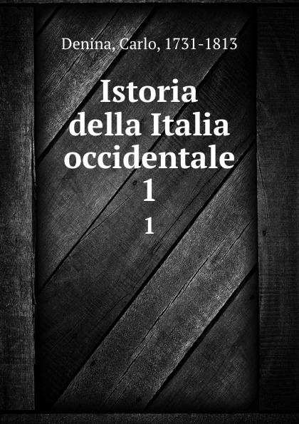 Carlo Denina Istoria della Italia occidentale. 1 carlo denina istoria politica e letteraria della grecia libera