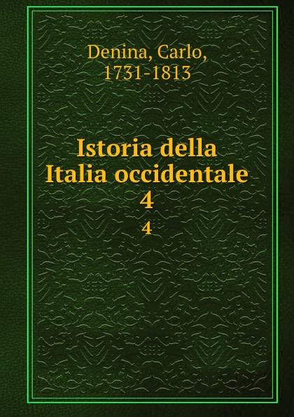Carlo Denina Istoria della Italia occidentale. 4 carlo denina istoria politica e letteraria della grecia libera