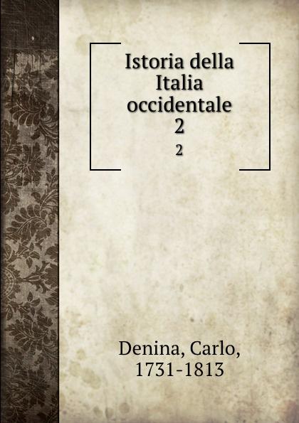 Carlo Denina Istoria della Italia occidentale. 2 carlo denina istoria politica e letteraria della grecia libera