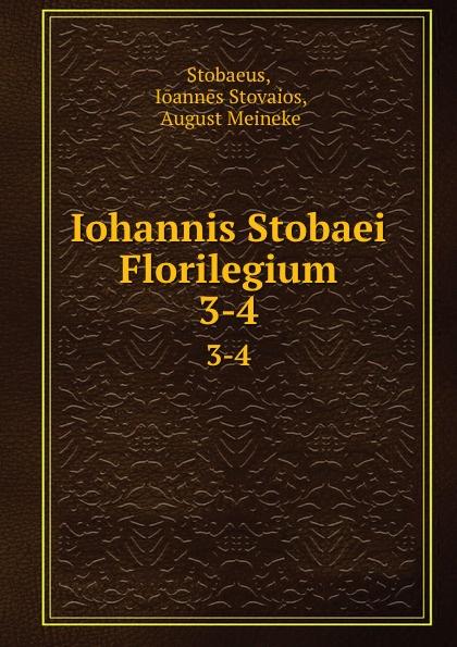 Iohannis Stobaei Florilegium. 3-4