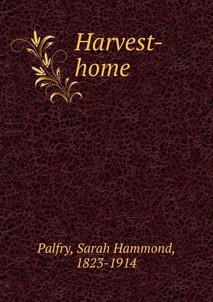 Sarah Hammond Palfry Harvest-home
