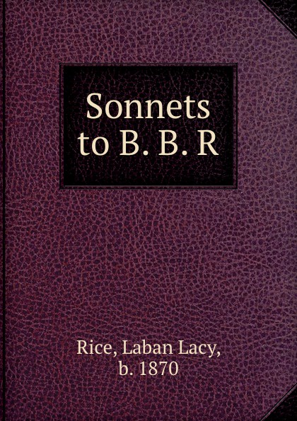 Laban Lacy Rice Sonnets to B. B. R.