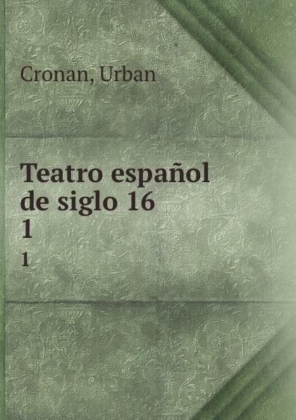 Teatro espanol de siglo 16. 1