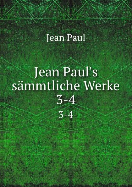 Фото - J. Paul Jean Paul.s sammtliche Werke. 3-4 jean paul gaultier le male