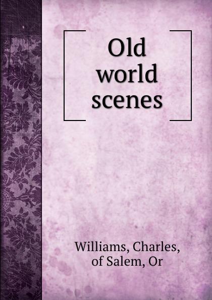Charles Williams Old world scenes