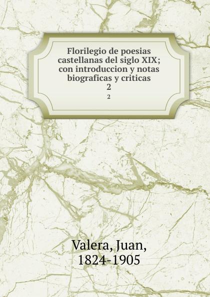 Juan Valera Florilegio de poesias castellanas del siglo XIX; con introduccion y notas biograficas y criticas. 2 цены