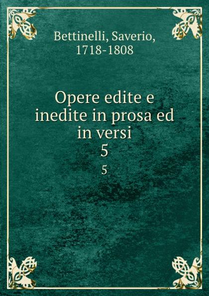 Saverio Bettinelli Opere edite e inedite in prosa ed in versi. 5 saverio bettinelli poesie