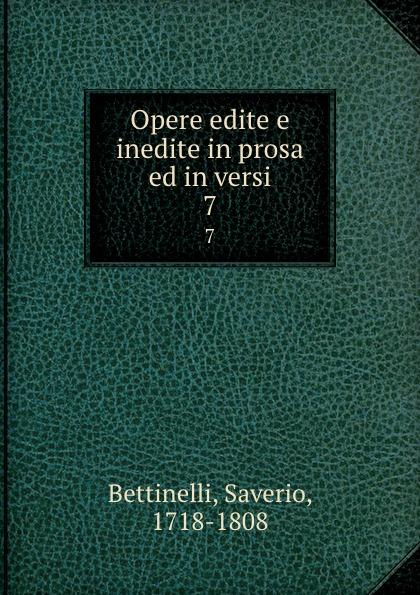 Saverio Bettinelli Opere edite e inedite in prosa ed in versi. 7 saverio bettinelli poesie