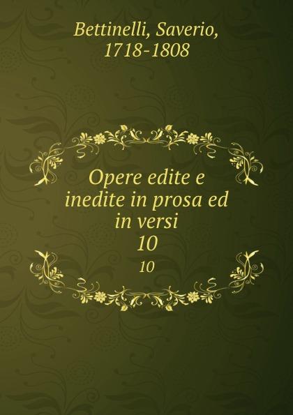 Saverio Bettinelli Opere edite e inedite in prosa ed in versi. 10 saverio bettinelli poesie