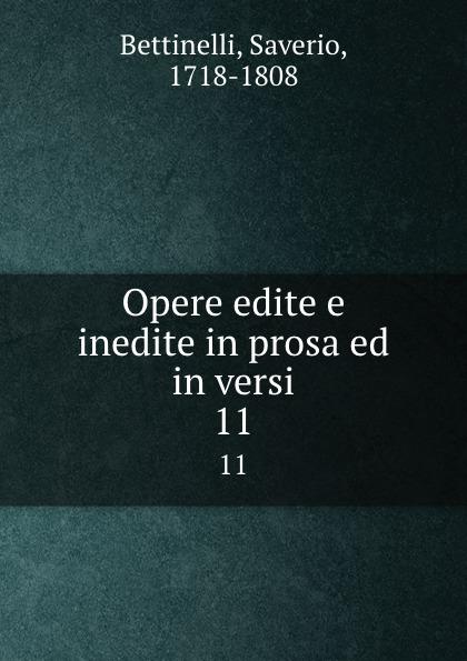 Saverio Bettinelli Opere edite e inedite in prosa ed in versi. 11 saverio bettinelli poesie