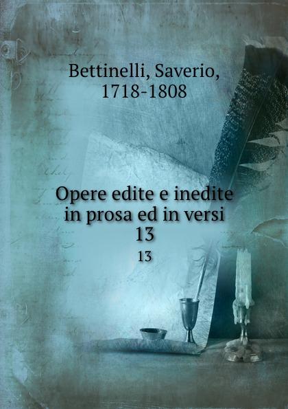 Saverio Bettinelli Opere edite e inedite in prosa ed in versi. 13 saverio bettinelli poesie