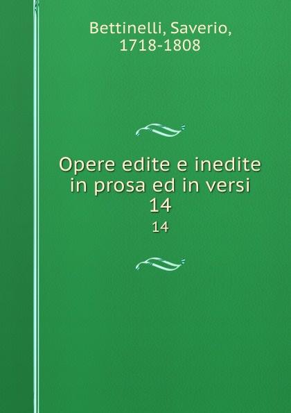 Saverio Bettinelli Opere edite e inedite in prosa ed in versi. 14 saverio bettinelli poesie