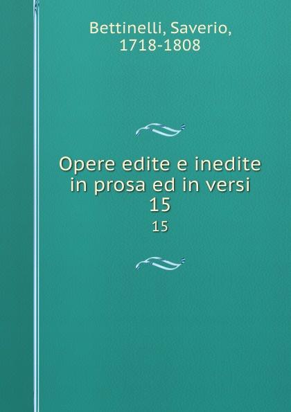 Saverio Bettinelli Opere edite e inedite in prosa ed in versi. 15 saverio bettinelli poesie