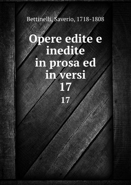 Saverio Bettinelli Opere edite e inedite in prosa ed in versi. 17 saverio bettinelli poesie