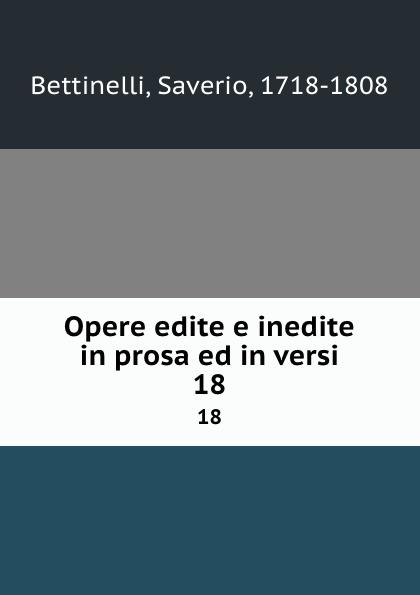 Saverio Bettinelli Opere edite e inedite in prosa ed in versi. 18 saverio bettinelli poesie